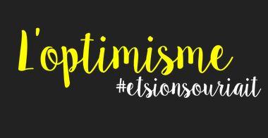 Site : l'optimisme, et si onsouriait.